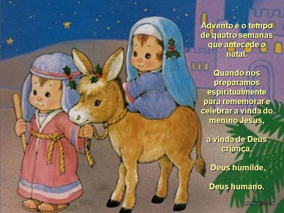 Maria esperou tanto o nascimento do seu filho, o filho de Deus, o Salvador. Advento é tempo de espera e de preparo. Advento. Deus esperou tanto pelo e