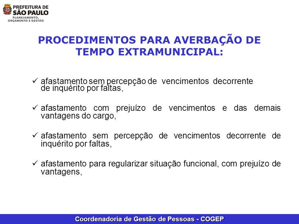 Coordenadoria de Gestão de Pessoas - COGEP PROCEDIMENTOS PARA AVERBAÇÃO DE TEMPO EXTRAMUNICIPAL: afastamento sem percepção de vencimentos decorrente d