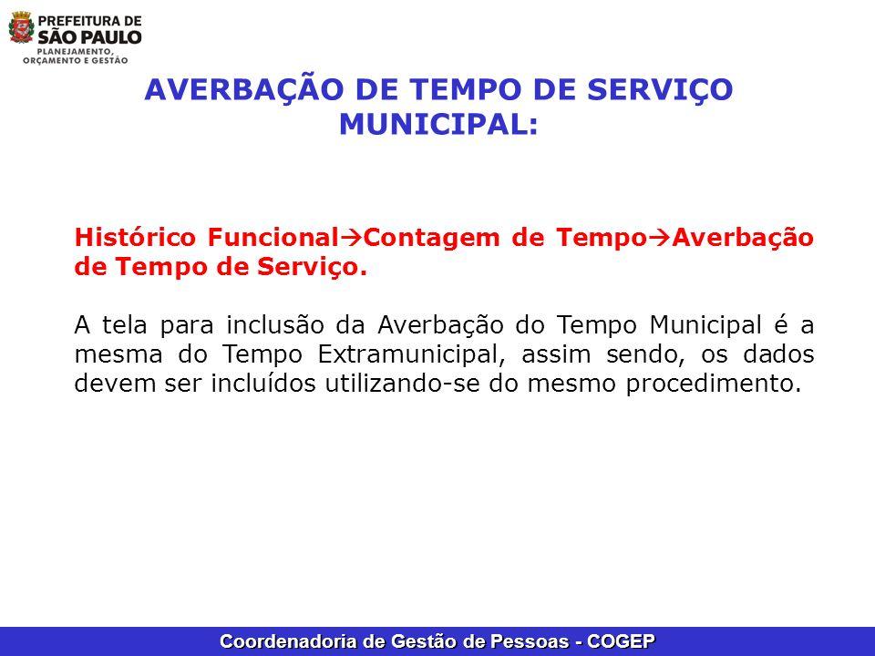 Coordenadoria de Gestão de Pessoas - COGEP AVERBAÇÃO DE TEMPO DE SERVIÇO MUNICIPAL: Histórico Funcional Contagem de Tempo Averbação de Tempo de Serviç
