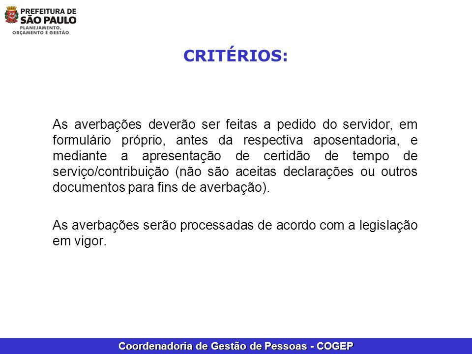 Coordenadoria de Gestão de Pessoas - COGEP CRITÉRIOS: As averbações deverão ser feitas a pedido do servidor, em formulário próprio, antes da respectiv