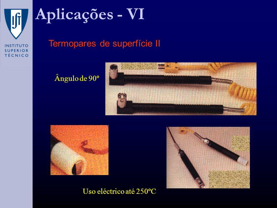 Aplicações - VI Termopares de superfície II Ângulo de 90º Uso eléctrico até 250ºC