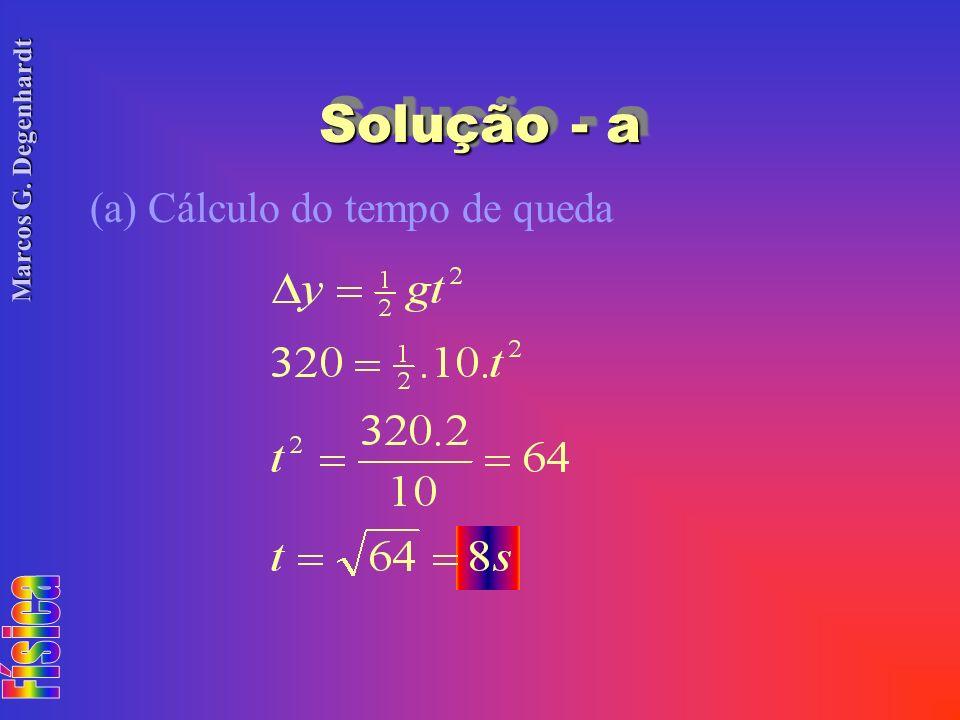 Marcos G. Degenhardt Solução - a (a) Cálculo do tempo de queda
