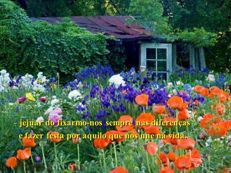 Sue - jejuar de julgar os outros e festejar porque Deus habita neles. - jejuar de julgar os outros e festejar porque Deus habita neles.