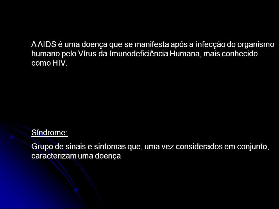 A AIDS é uma doença que se manifesta após a infecção do organismo humano pelo Vírus da Imunodeficiência Humana, mais conhecido como HIV. Síndrome: Gru
