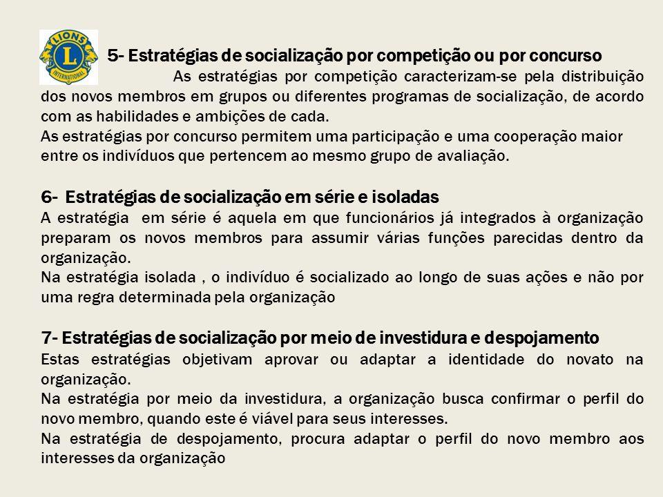 ETAPAS DA SOCIALIZAÇÃO SEGUNDO PASCALE 1- Seleção: É a fase voltada para captar os novos membros adequados e propensos a se integrar no perfil da organização.