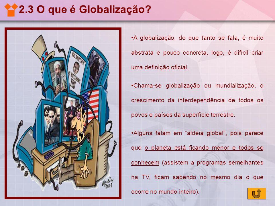 2.4 A GLOBALIZAÇÃO NO TEMPO A Globalização no tempo 1a Fase - antes das descobertas: a economia mundo.