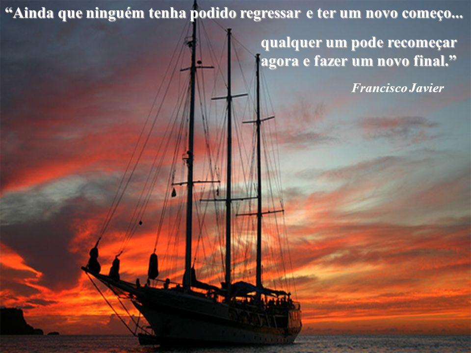 A razão e a paixão são o leme e a vela da nossa alma navegante... da nossa alma navegante... Khalil Gibram