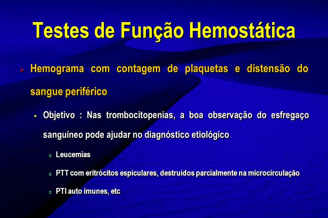 Hemograma com contagem de plaquetas e distensão do sangue periférico Objetivo : Nas trombocitopenias, a boa observação do esfregaço sanguíneo pode aju
