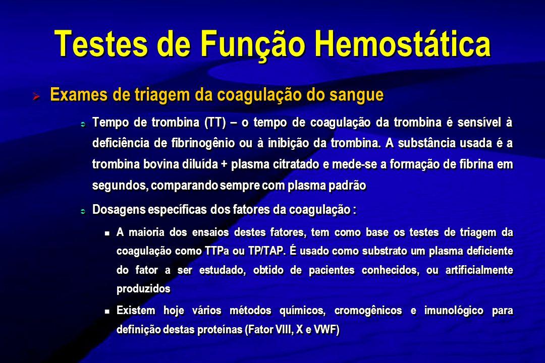 Exames de triagem da coagulação do sangue Tempo de trombina (TT) – o tempo de coagulação da trombina é sensível à deficiência de fibrinogênio ou à ini