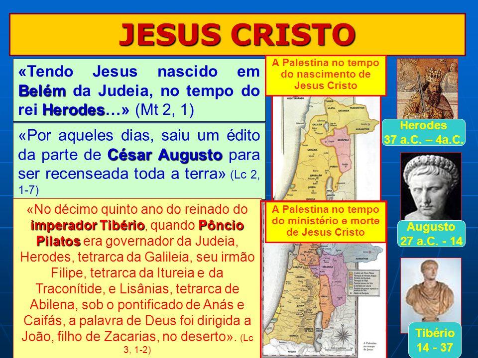 JESUS CRISTO César Augusto «Por aqueles dias, saiu um édito da parte de César Augusto para ser recenseada toda a terra» (Lc 2, 1-7) Augusto 27 a.C. -