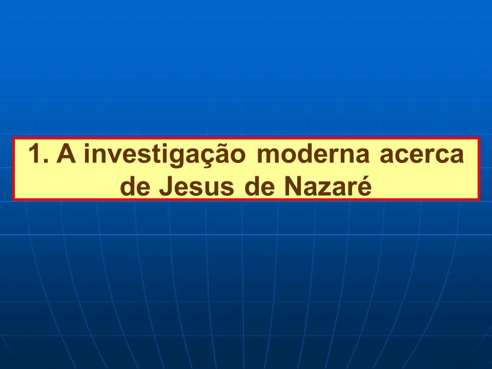 1. A investigação moderna acerca de Jesus de Nazaré