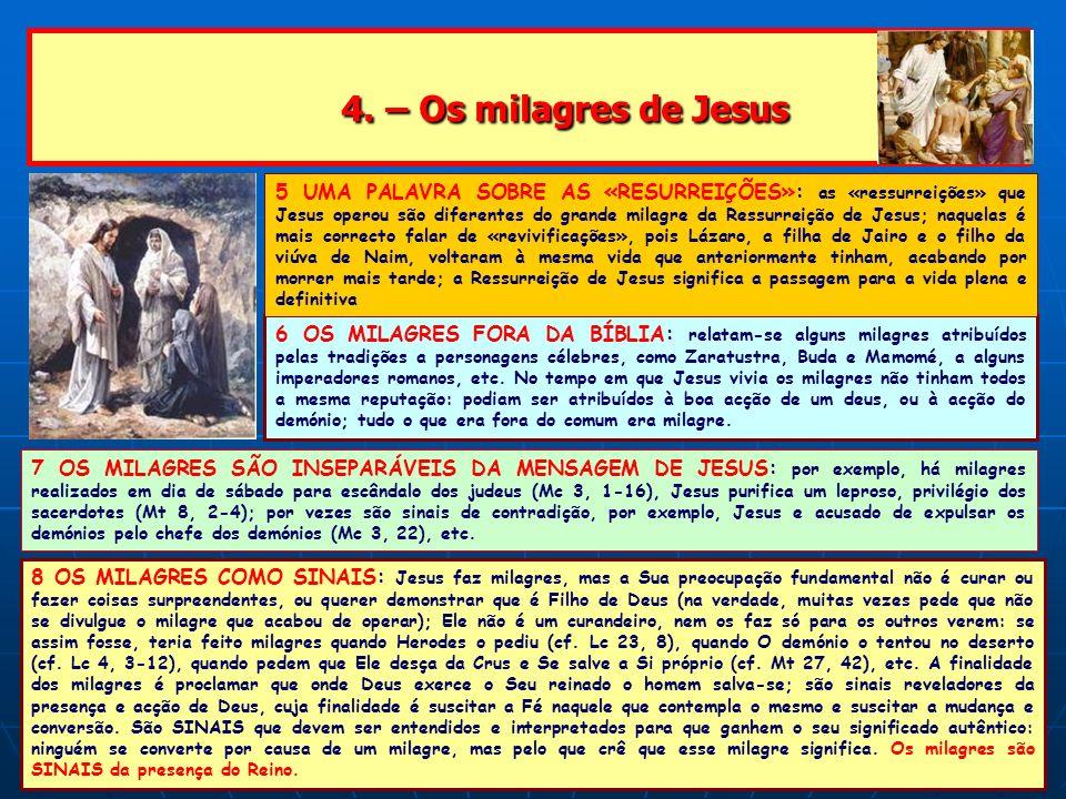 4. – Os milagres de Jesus 4. – Os milagres de Jesus 8 OS MILAGRES COMO SINAIS: Jesus faz milagres, mas a Sua preocupação fundamental não é curar ou fa