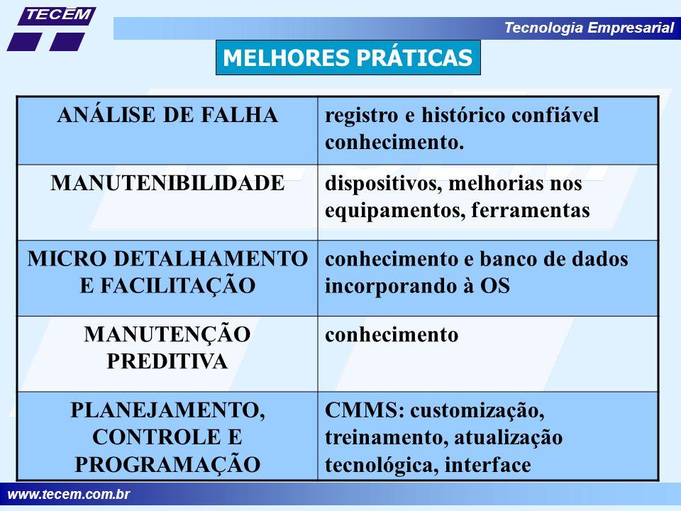 www.tecem.com.br Tecnologia Empresarial ANÁLISE DE FALHAregistro e histórico confiável conhecimento.