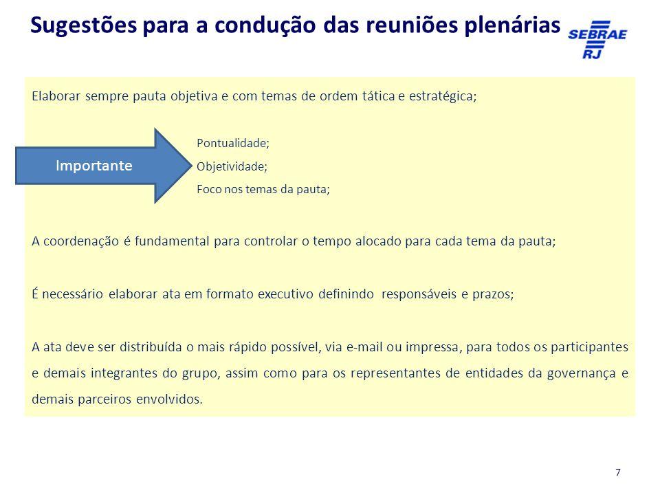 7 Elaborar sempre pauta objetiva e com temas de ordem tática e estratégica; Pontualidade; Objetividade; Foco nos temas da pauta; A coordenação é funda