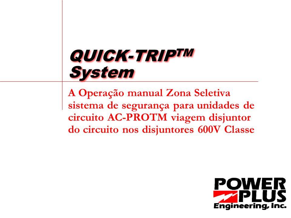 QUICK-TRIP TM System A Operação manual Zona Seletiva sistema de segurança para unidades de circuito AC-PROTM viagem disjuntor do circuito nos disjuntores 600V Classe