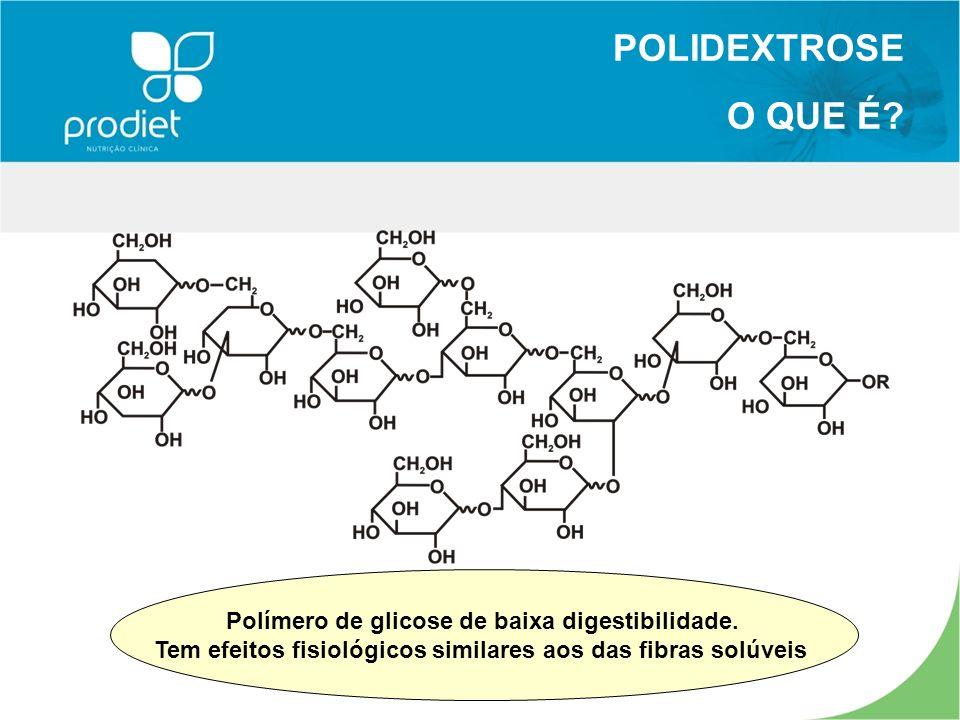 POLIDEXTROSE O QUE É.Polímero de glicose de baixa digestibilidade.