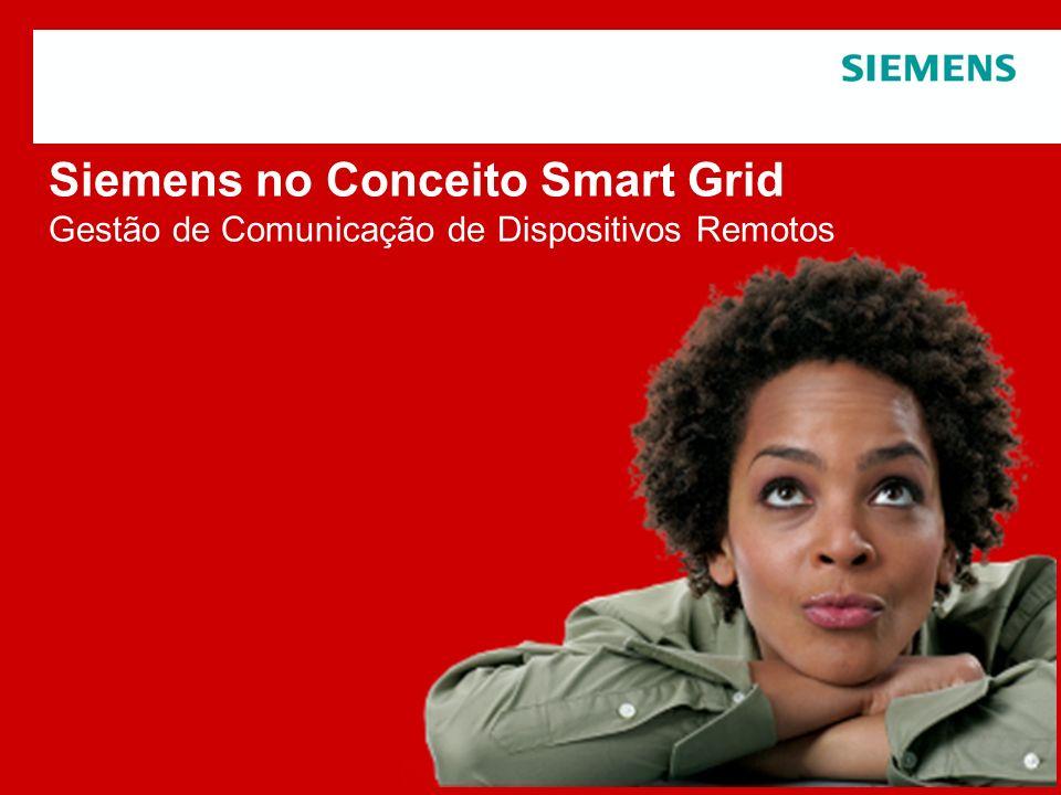 Protection notice / Copyright notice Siemens no Conceito Smart Grid Gestão de Comunicação de Dispositivos Remotos