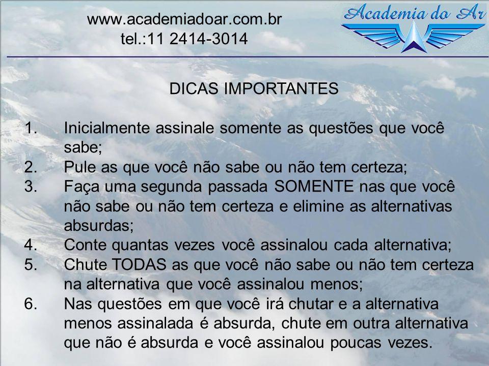 www.academiadoar.com.br tel.:11 2414-3014 DICAS IMPORTANTES Nesta primeira passada assinale somente as alternativas das questões que você realmente sabe.