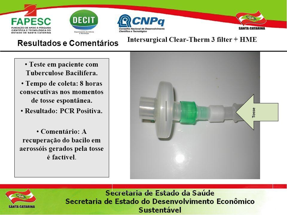 Resultados e Comentários Intersurgical Clear-Therm 3 filter + HME Teste em paciente com Tuberculose Bacilífera.