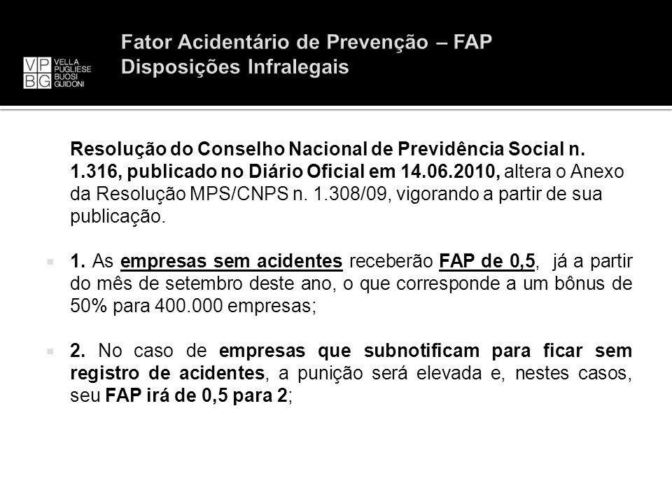 Resolução do Conselho Nacional de Previdência Social n. 1.316, publicado no Diário Oficial em 14.06.2010, altera o Anexo da Resolução MPS/CNPS n. 1.30