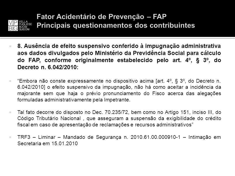 8. Ausência de efeito suspensivo conferido à impugnação administrativa aos dados divulgados pelo Ministério da Previdência Social para cálculo do FAP,