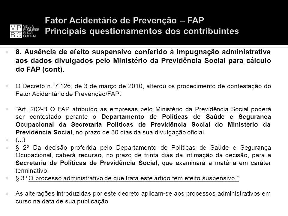 8. Ausência de efeito suspensivo conferido à impugnação administrativa aos dados divulgados pelo Ministério da Previdência Social para cálculo do FAP