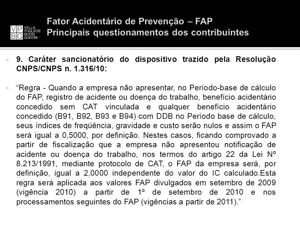 9. Caráter sancionatório do dispositivo trazido pela Resolução CNPS/CNPS n. 1.316/10: Regra - Quando a empresa não apresentar, no Período-base de cálc