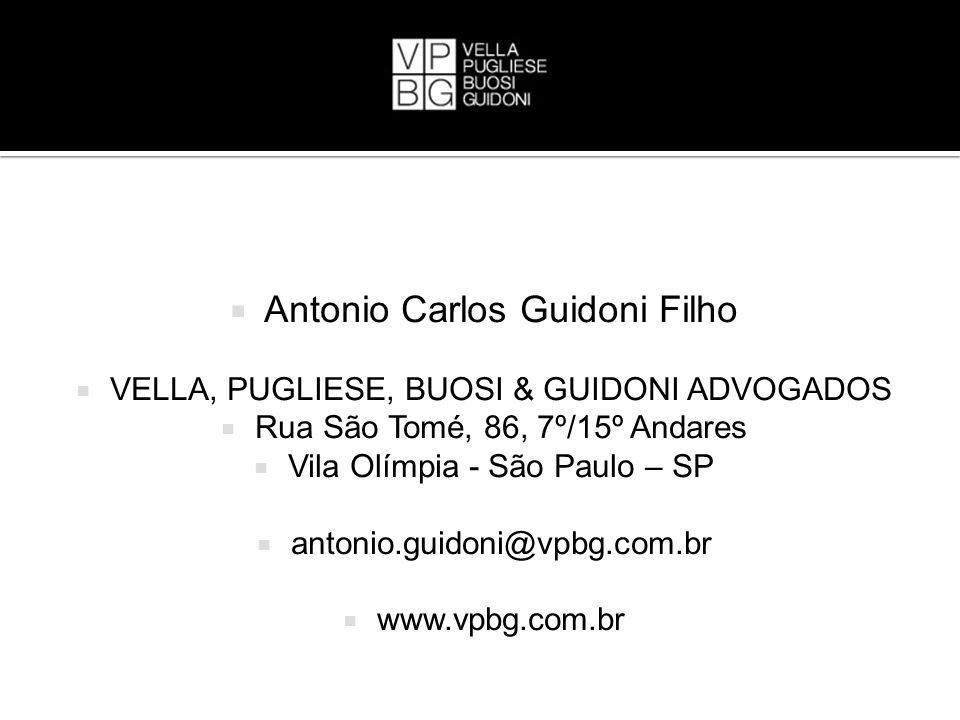 Antonio Carlos Guidoni Filho VELLA, PUGLIESE, BUOSI & GUIDONI ADVOGADOS Rua São Tomé, 86, 7º/15º Andares Vila Olímpia - São Paulo – SP antonio.guidoni