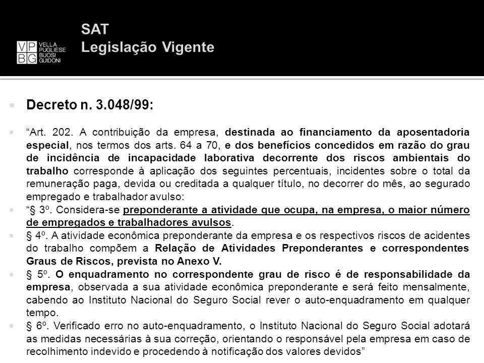 Decreto n. 3.048/99: Art. 202. A contribuição da empresa, destinada ao financiamento da aposentadoria especial, nos termos dos arts. 64 a 70, e dos be
