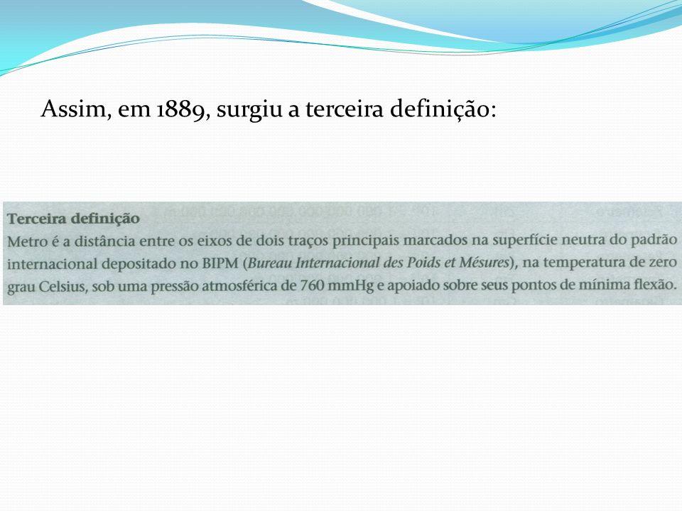 Assim, em 1889, surgiu a terceira definição: