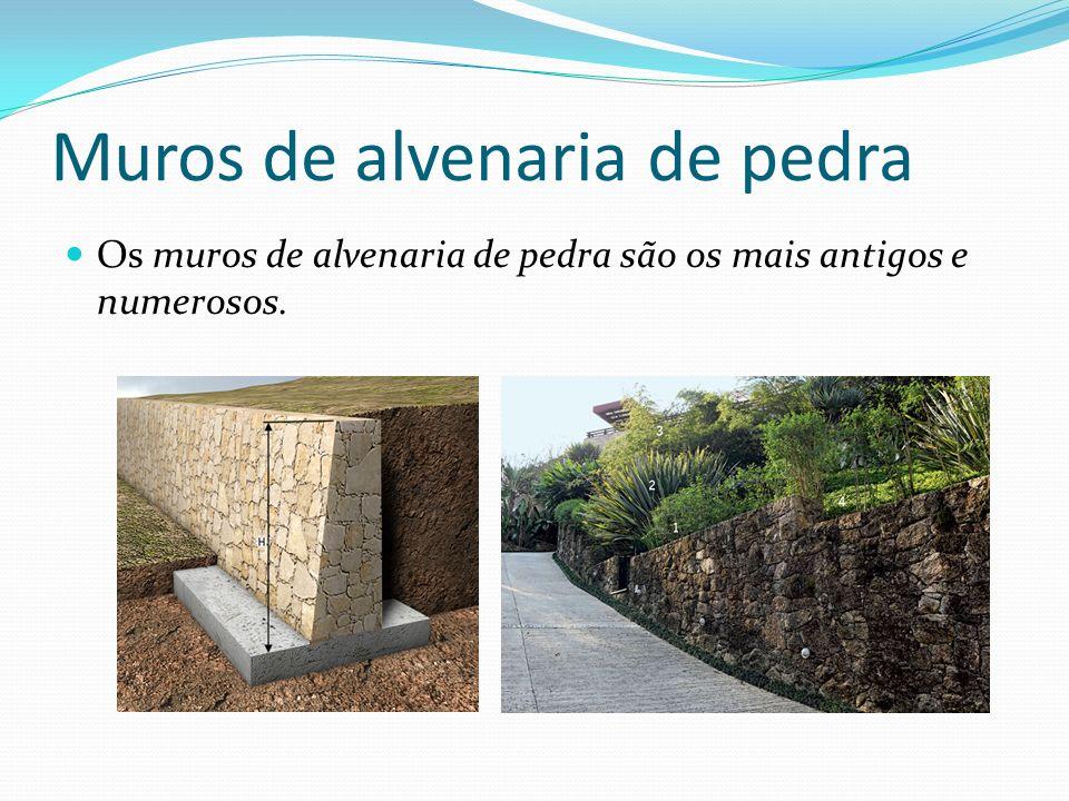Muros de alvenaria de pedra Os muros de alvenaria de pedra são os mais antigos e numerosos.