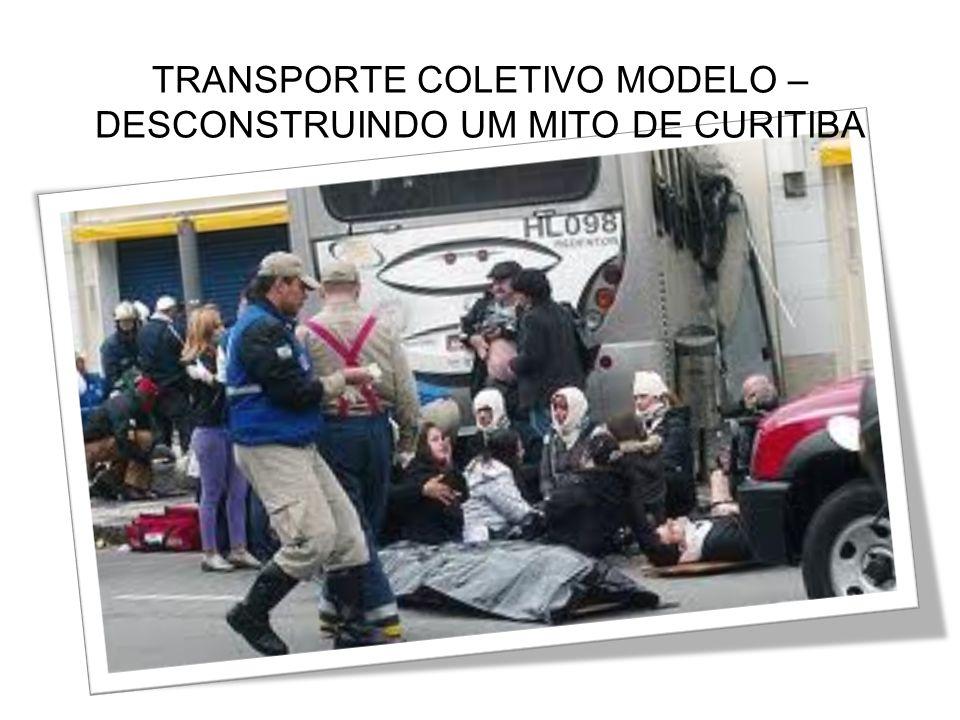 TRANSPORTE COLETIVO MODELO – DESCONSTRUINDO UM MITO DE CURITIBA