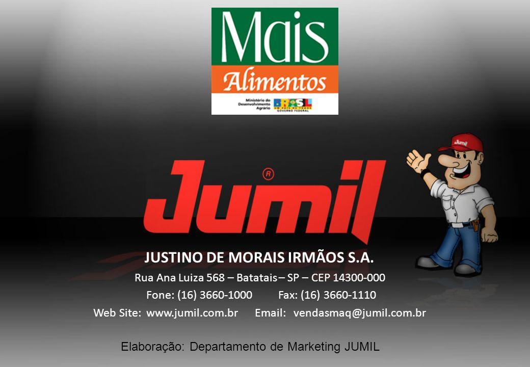 JUSTINO DE MORAIS IRMÃOS S.A. Rua Ana Luiza 568 – Batatais – SP – CEP 14300-000 Fone: (16) 3660-1000 Fax: (16) 3660-1110 Web Site: www.jumil.com.br Em