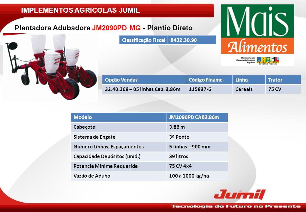 IMPLEMENTOS AGRICOLAS JUMIL Plantadora Adubadora JM2090PD MG - Plantio Direto ModeloJM2090PD CAB3,86m Cabeçote3,86 m Sistema de Engate3º Ponto Numero