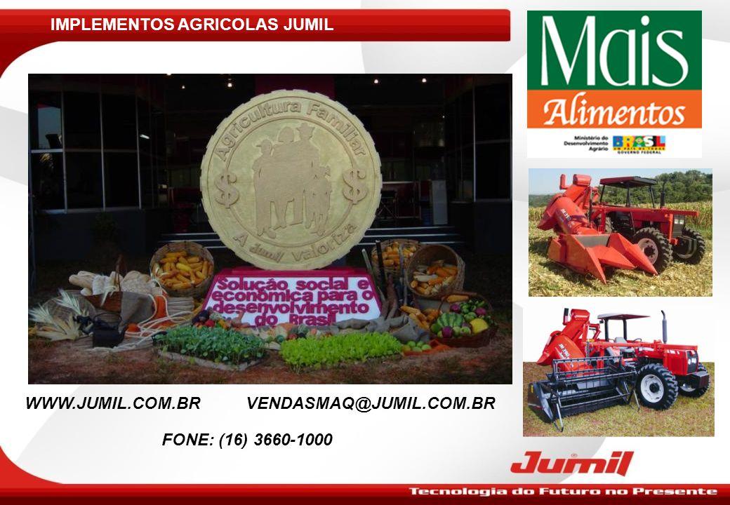 IMPLEMENTOS AGRICOLAS JUMIL WWW.JUMIL.COM.BRVENDASMAQ@JUMIL.COM.BR FONE: (16) 3660-1000