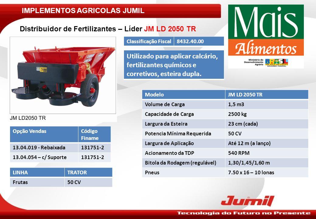 IMPLEMENTOS AGRICOLAS JUMIL Plantadora Adubadora J2-S – Plantio convencional ModeloJ2-S CAB 1,80mJ2-S CAB 3,00mJ2-S CAB 3,40 m Cabeçote1,80 m3,00 m3,40 m Sistema de Engate3o Ponto3º Ponto Numero Linhas / Espaçamentos 2 linhas – 900 mm3 linhas – 900 mm4 linhas – 900 mm 5 linhas – 700 mm Capacidade Depósitos (unid.)39 litros Potencia Mínima Requerida39 CV50 CV65 CV – 4 linhas 75 CV – 5 linhas Vazão de Adubo100 a 1000 kg/ha Classificação Fiscal8432.30.90 Opção VendasCódigo FinameLinhaTrator 32.35.200 – 2 Linhas Cab.