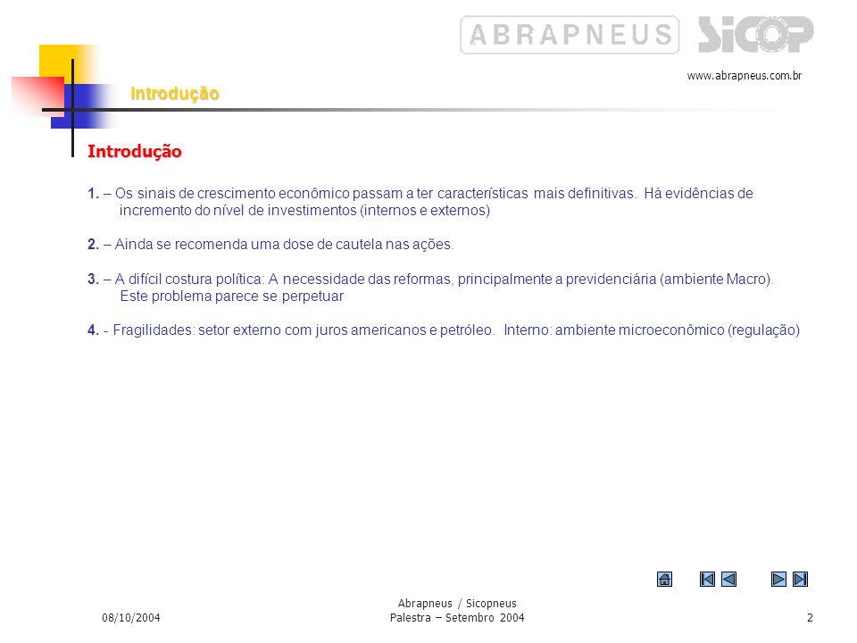 www.abrapneus.com.br 08/10/2004 Abrapneus / Sicopneus Palestra – Setembro 20041 2004 Resultados e Expectativas