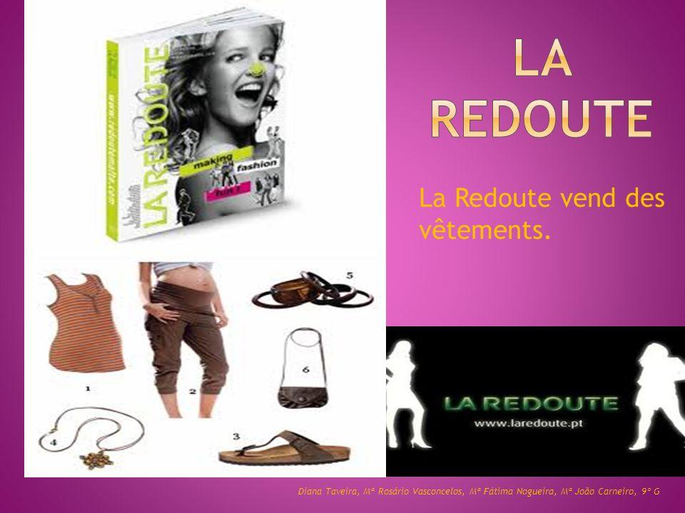 La Redoute vend des vêtements.
