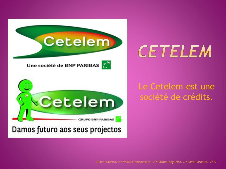 Le Cetelem est une société de crédits.