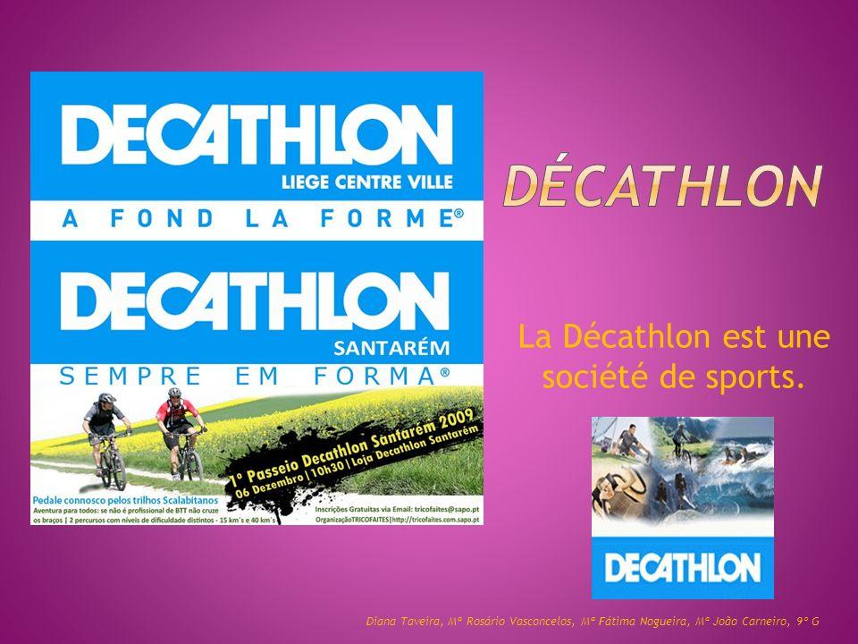 La Décathlon est une société de sports.