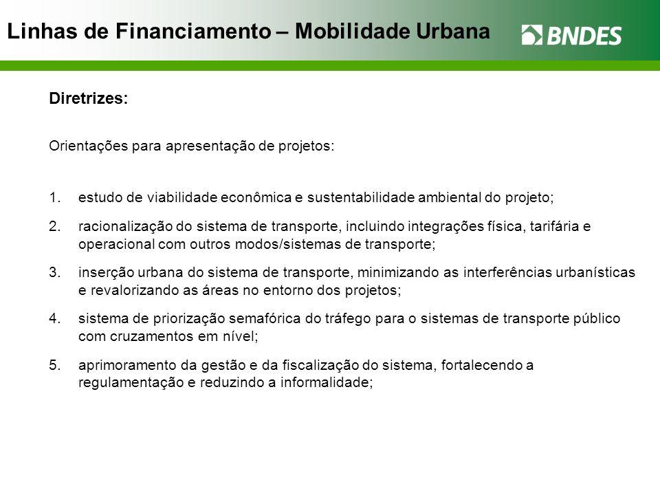 Linhas de Financiamento – Mobilidade Urbana Diretrizes: Orientações para apresentação de projetos: 1.estudo de viabilidade econômica e sustentabilidad