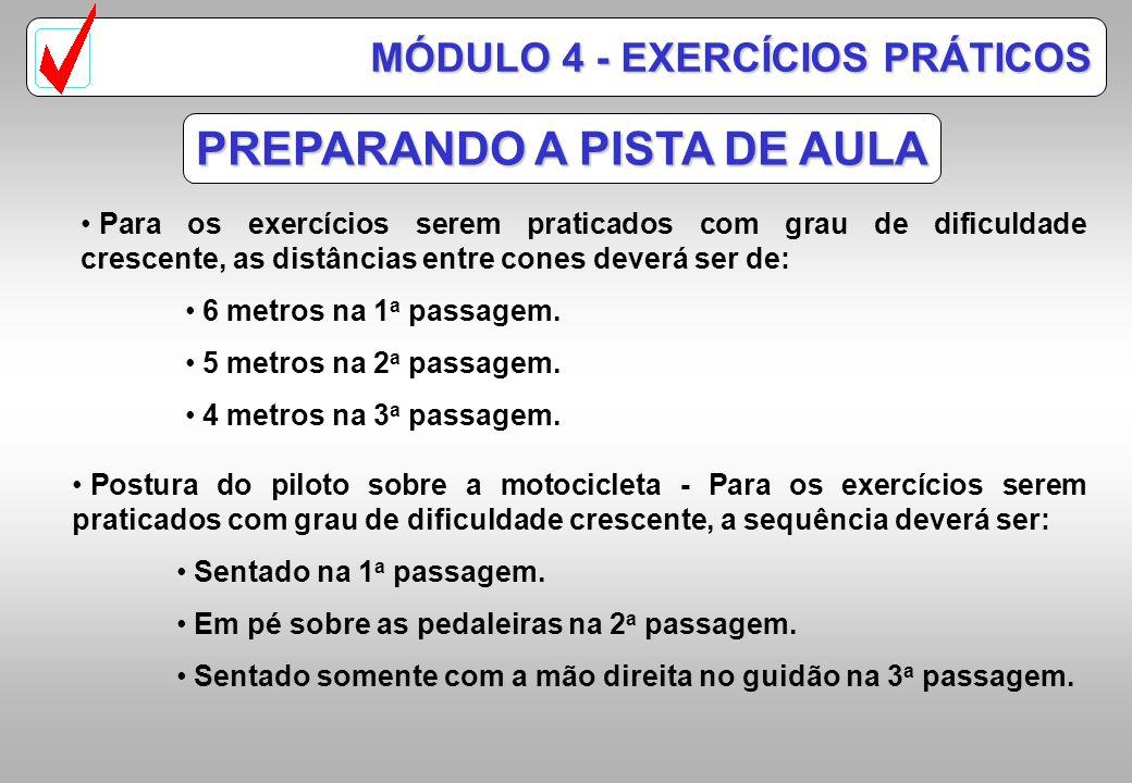 PREPARANDO A PISTA DE AULA Para executar os exercícios práticos, o instrutor deve preparar a pista seguindo as recomendações básicas abaixo: A pista d