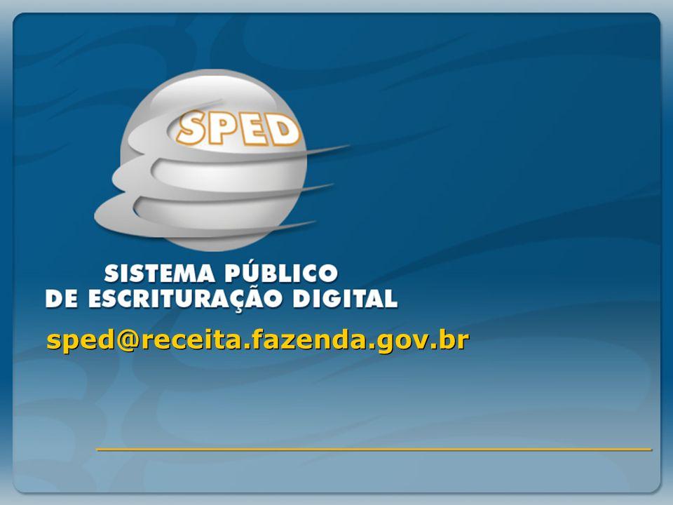 Sistema Público de Escrituração Digital NF-e Contribuinte SEFAZ - Origem SPED Recepção Validação TED Dist PORTAL www.nfe.fazenda.gov.br Periodicidade: