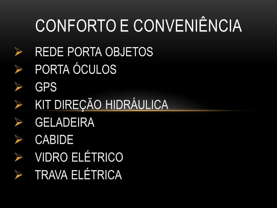 REDE PORTA OBJETOS PORTA ÓCULOS GPS KIT DIREÇÃO HIDRÁULICA GELADEIRA CABIDE VIDRO ELÉTRICO TRAVA ELÉTRICA CONFORTO E CONVENIÊNCIA