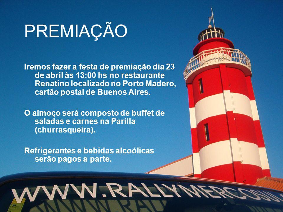 PREMIAÇÃO Iremos fazer a festa de premiação dia 23 de abril às 13:00 hs no restaurante Renatino localizado no Porto Madero, cartão postal de Buenos Ai