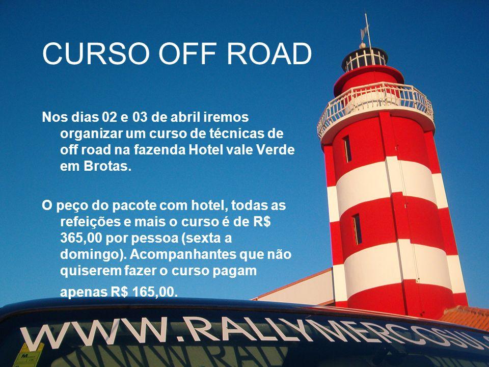 CURSO OFF ROAD Nos dias 02 e 03 de abril iremos organizar um curso de técnicas de off road na fazenda Hotel vale Verde em Brotas. O peço do pacote com