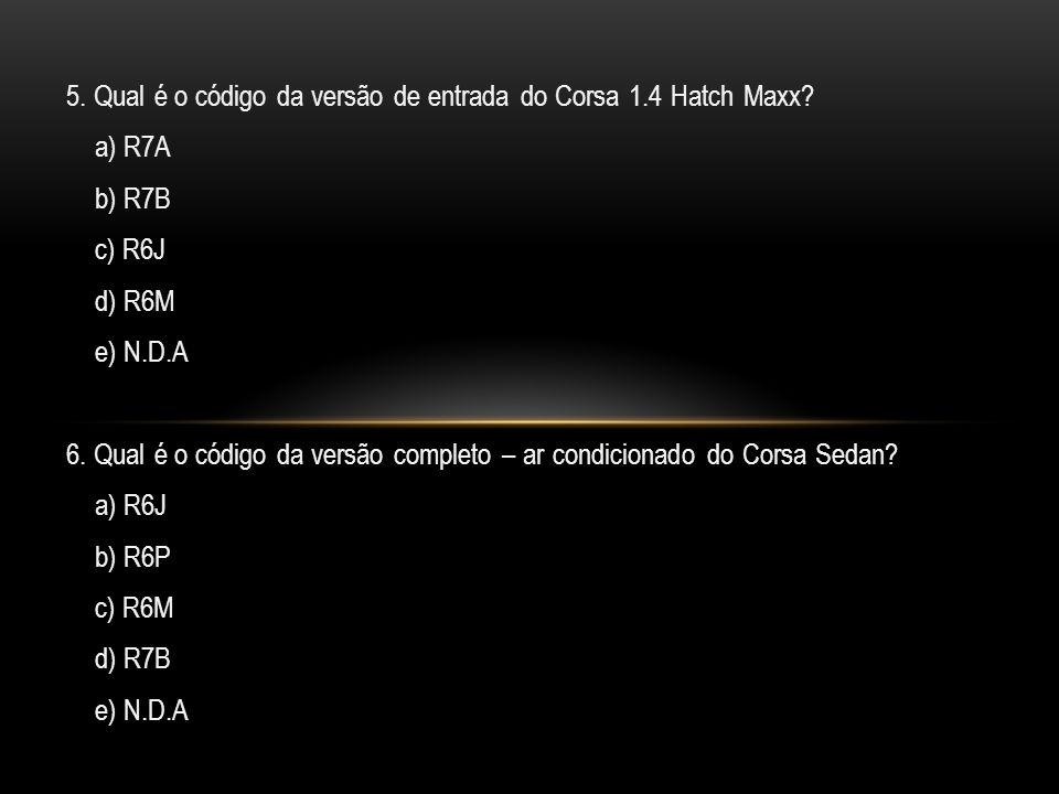 5.Qual é o código da versão de entrada do Corsa 1.4 Hatch Maxx.