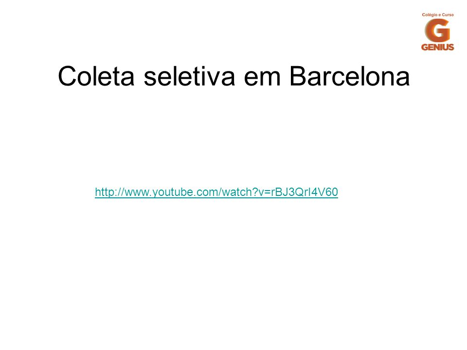 Coleta seletiva em Barcelona http://www.youtube.com/watch?v=rBJ3QrI4V60