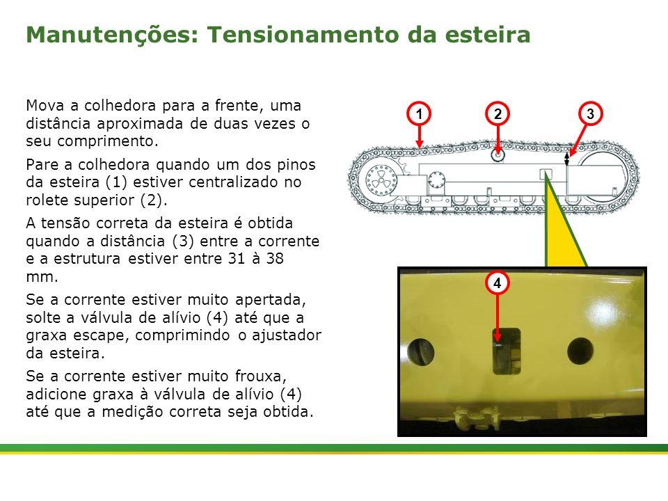 |Colhedora de Cana 3520 & 3522 : Material Rodante | Janeiro, 201010 Manutenções: Tensionamento da esteira Mova a colhedora para a frente, uma distânci