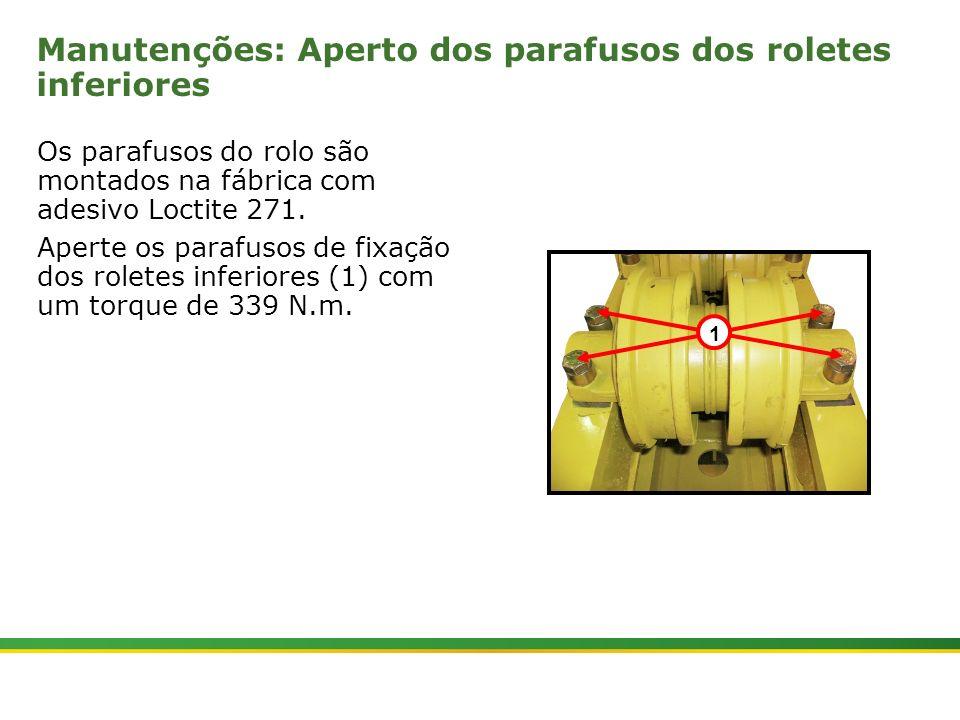 |Colhedora de Cana 3520 & 3522 : Material Rodante | Janeiro, 201014 Manutenções: Aperto dos parafusos dos roletes inferiores Os parafusos do rolo são